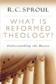 What is Reformed Theology - Understanding the Basics - RC Sproul