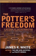 The Potter's Freedom - James R White