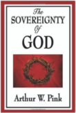 The Sovereignty of God - Arthur W. Pink
