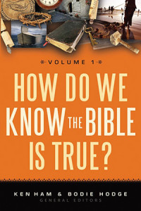 How Do We Know The Bible Is True - Volume 1